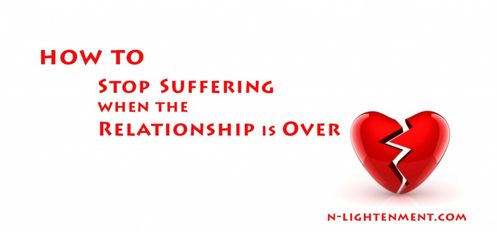 How to Stop Suffering When the Relationship is Over