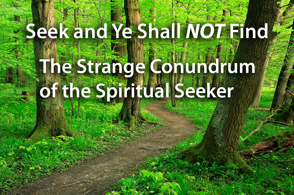 Seek and Ye Shall Not Find