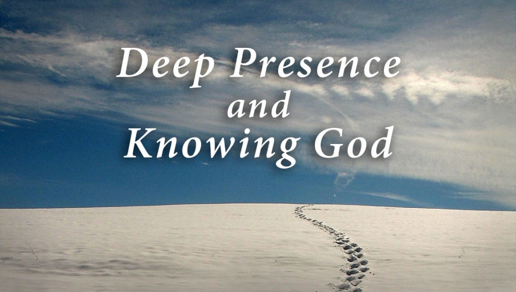 Deep Presence and Knowing God