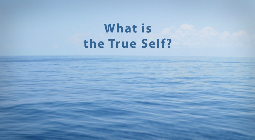 What Is the True Self?