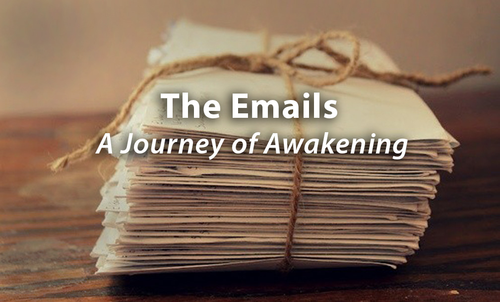 The Emails – A Journey of Awakening