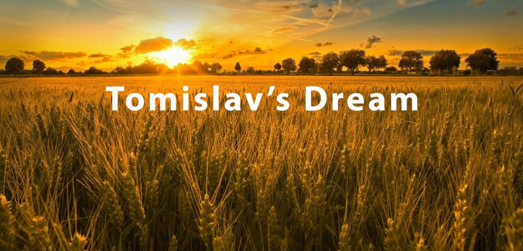 Tomislav's Dream